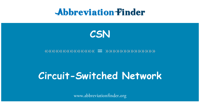 CSN: Circuit-Switched Network