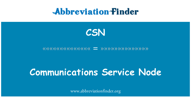 CSN: Communications Service Node