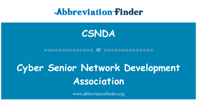 CSNDA: Cyber Senior Network Development Association