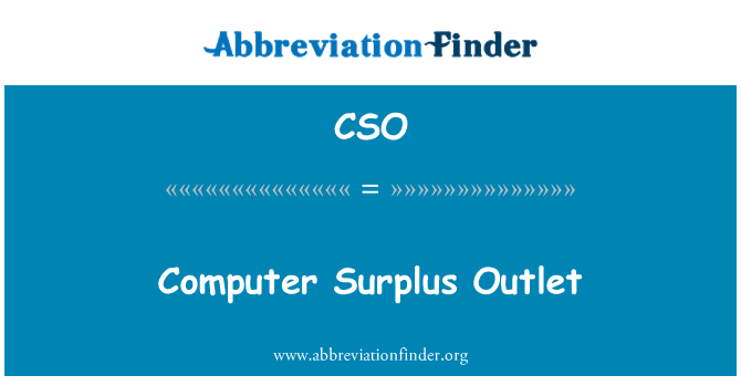 CSO: Computer Surplus Outlet