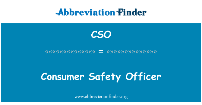 CSO: Consumer Safety Officer