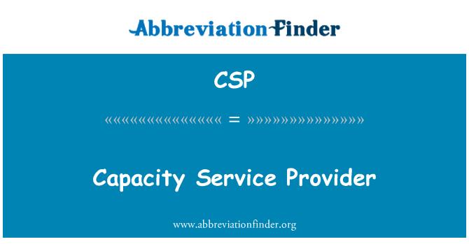 CSP: Capacity Service Provider