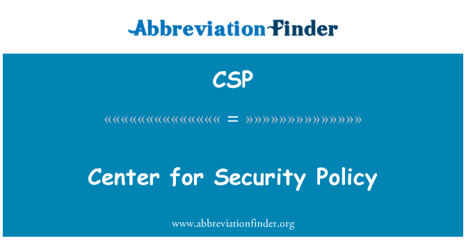 CSP: Center for Security Policy