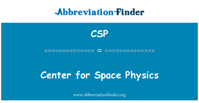 CSP: Center for Space Physics