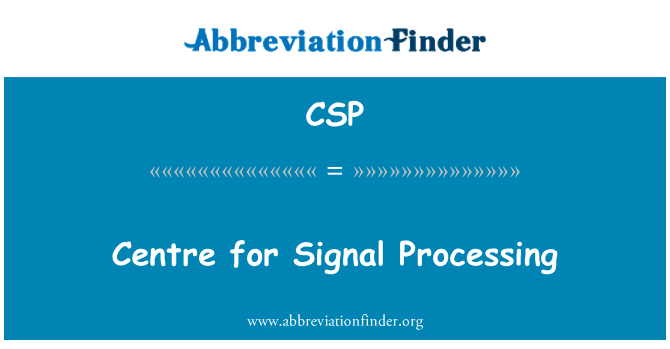 CSP: Centre for Signal Processing