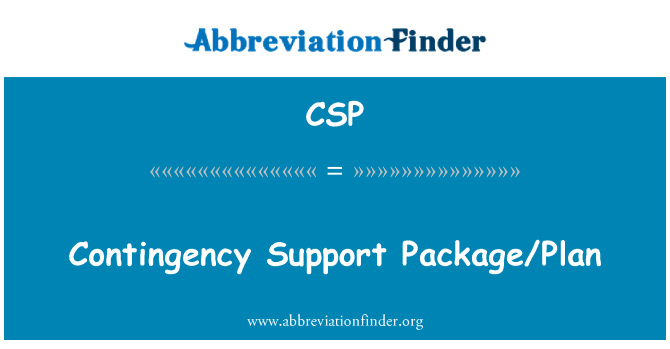 CSP: Contingency Support Package/Plan