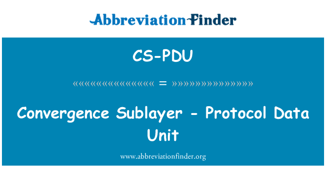 CS-PDU: Yakınsama alt katmanı - iletişim kuralı veri birimi