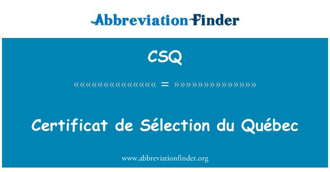 CSQ: Certificat de Sélection du Québec