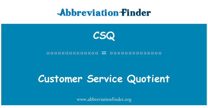 CSQ: Customer Service Quotient