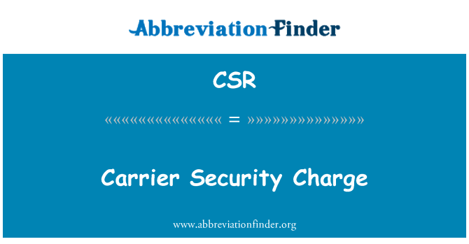 CSR: Carrier Security Charge