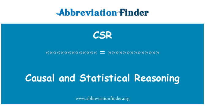CSR: Causal and Statistical Reasoning