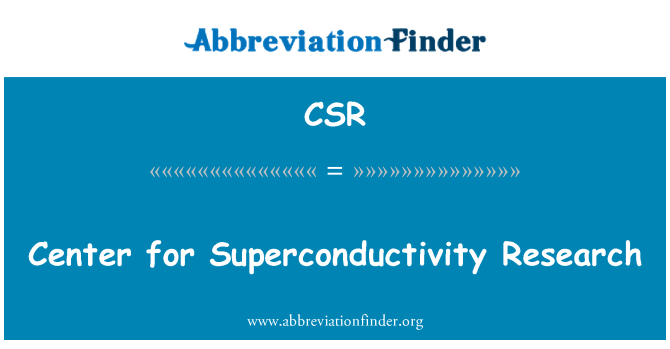 CSR: Center for Superconductivity Research