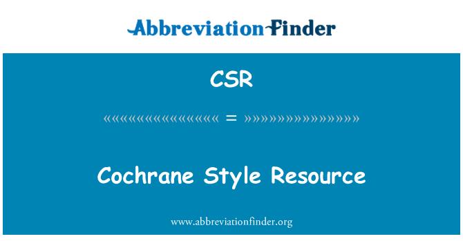CSR: Cochrane Style Resource