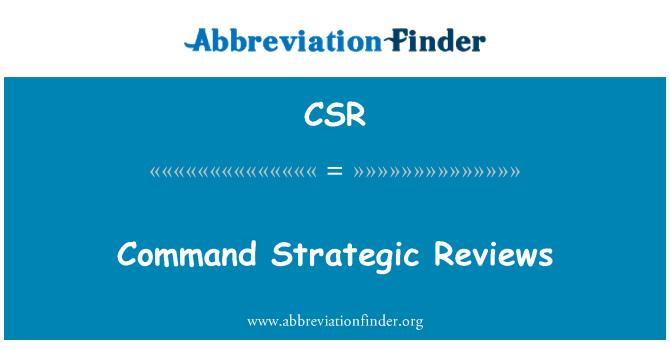 CSR: Command Strategic Reviews