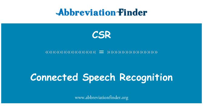 CSR: Connected Speech Recognition