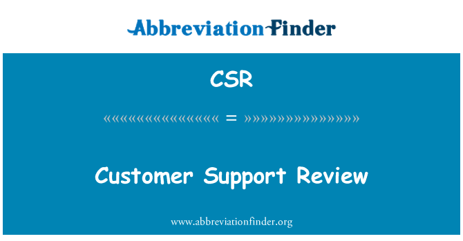 CSR: Customer Support Review