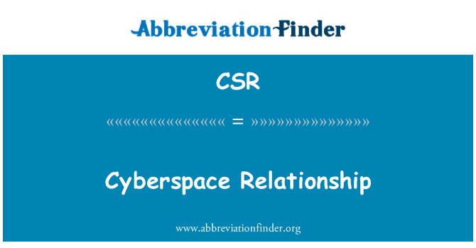 CSR: Cyberspace Relationship