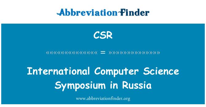 CSR: International Computer Science Symposium in Russia