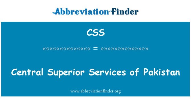CSS: Central Superior Services of Pakistan