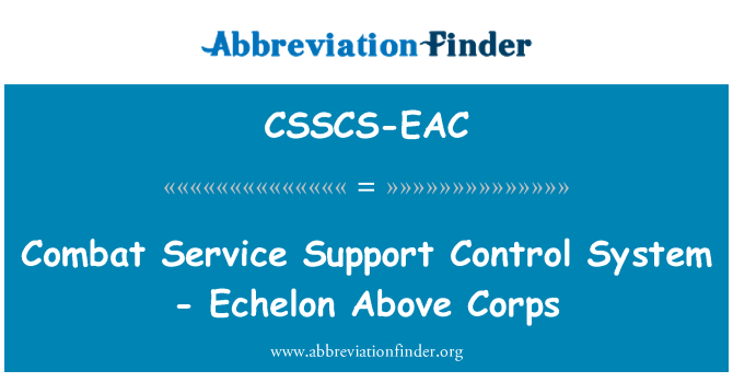 CSSCS-EAC: Servicio soporte Control sistema - Echelon por encima del cuerpo de combate