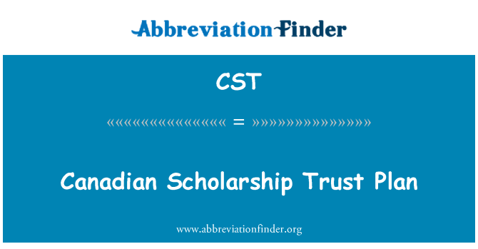 CST: Canadian Scholarship Trust Plan