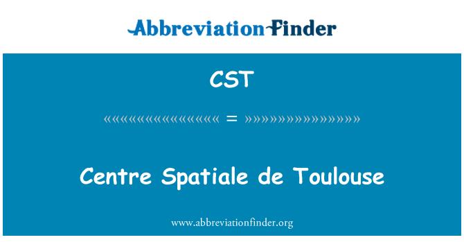 CST: Centre Spatiale de Toulouse