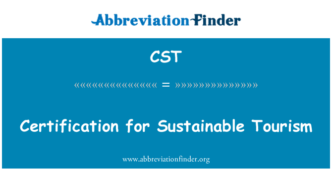 CST: Certification for Sustainable Tourism