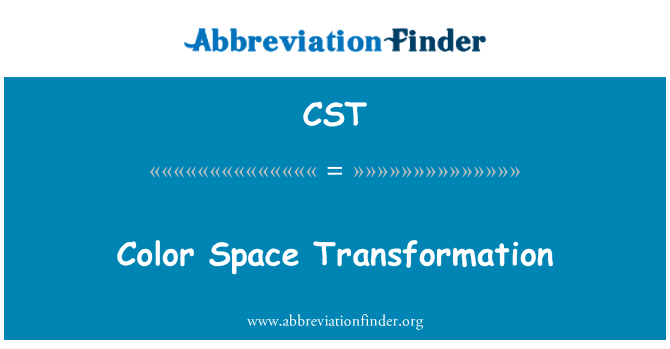 CST: Color Space Transformation