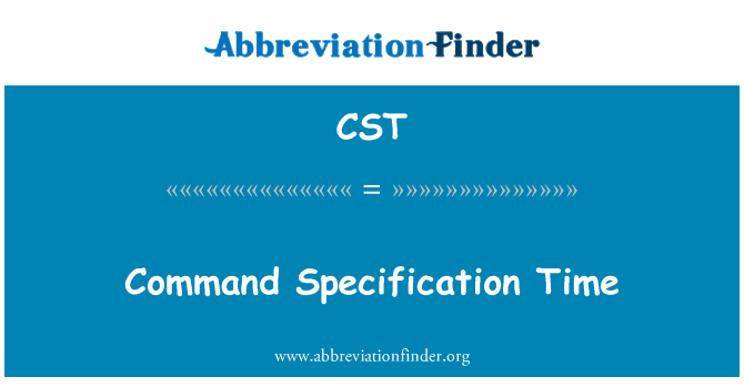 CST: Command Specification Time