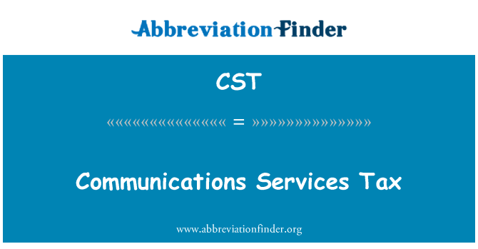 CST: Communications Services Tax