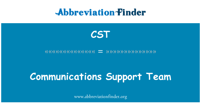 CST: Communications Support Team