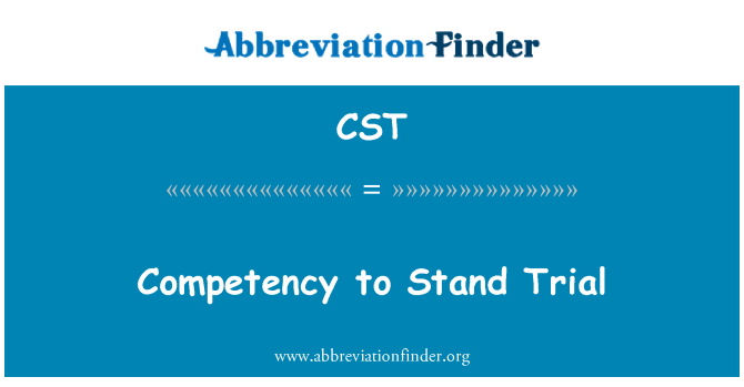 CST: Competency to Stand Trial