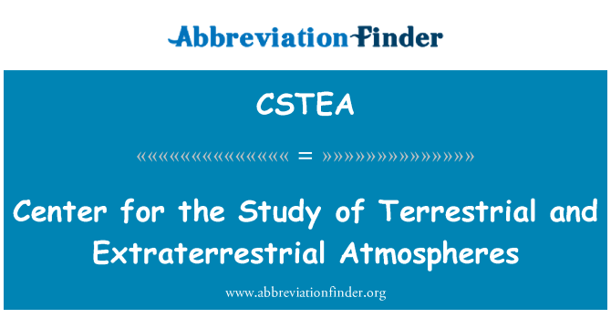 CSTEA: Center for the Study of Terrestrial and Extraterrestrial Atmospheres