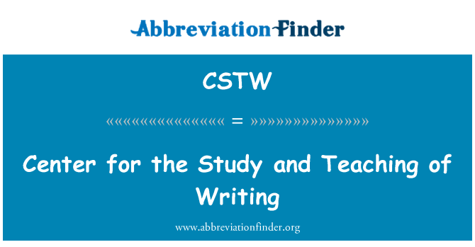 CSTW: Center for the Study and Teaching of Writing
