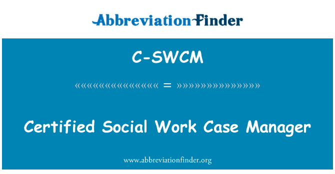 C-SWCM: Certified Social Work Case Manager