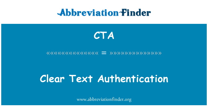 CTA: Clear Text Authentication