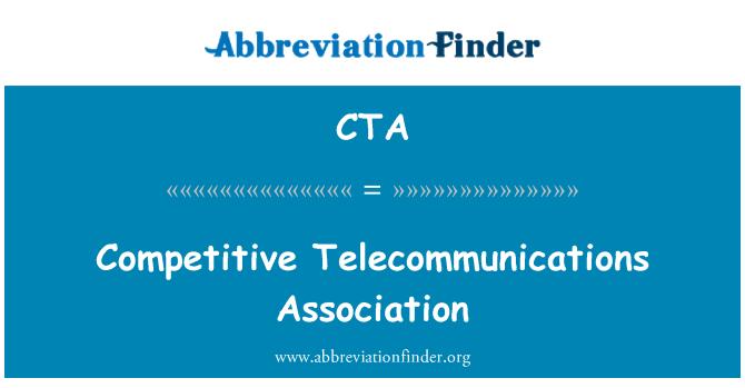 CTA: Competitive Telecommunications Association