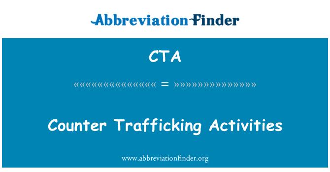 CTA: Counter Trafficking Activities