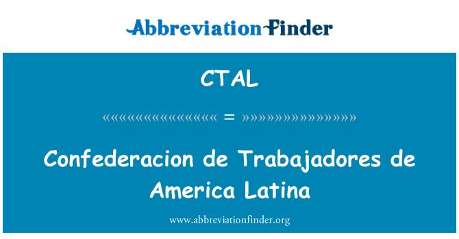 CTAL: Confederacion de Trabajadores de Amerika Latina