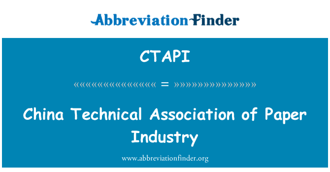 CTAPI: China Technical Association of Paper Industry