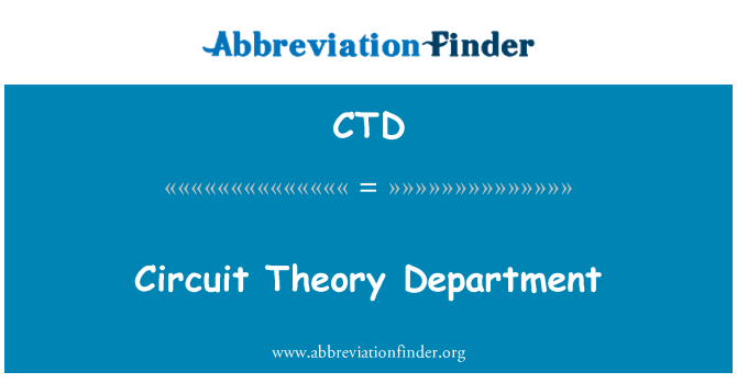 CTD: Circuit Theory Department