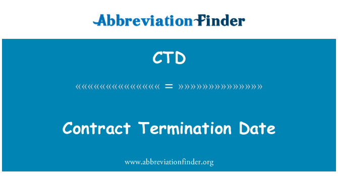 CTD: Contract Termination Date