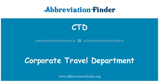 CTD: Corporate Travel Department