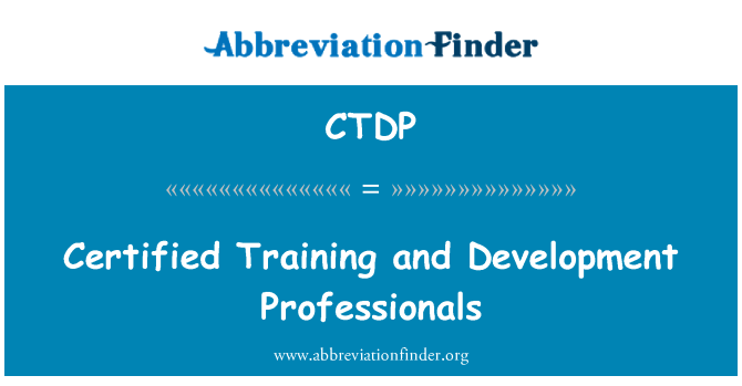 CTDP: Certified Training and Development Professionals