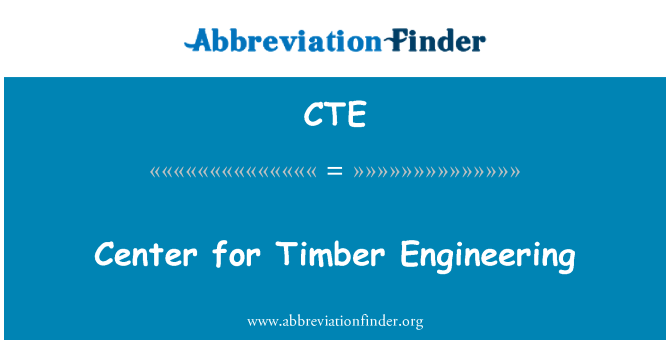 CTE: Center for Timber Engineering