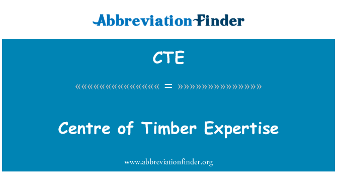 CTE: Centre of Timber Expertise
