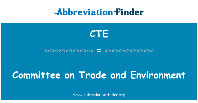 CTE: Committee on Trade and Environment