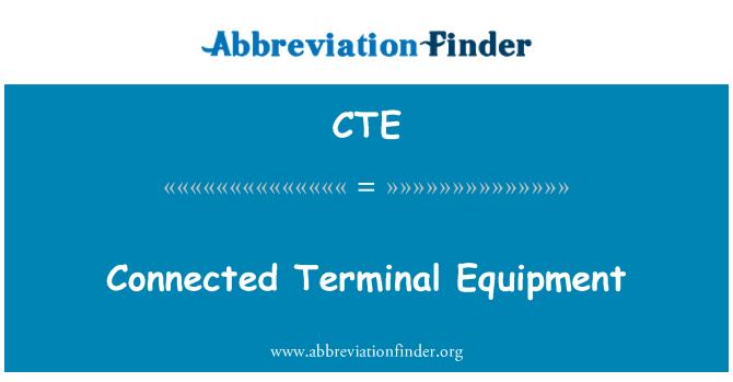 CTE: Connected Terminal Equipment