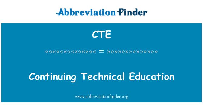 CTE: Continuing Technical Education