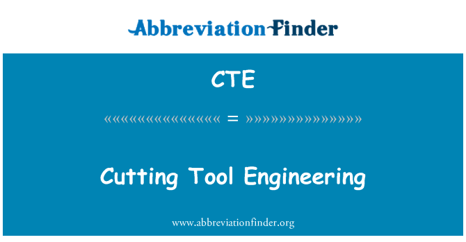 CTE: Cutting Tool Engineering